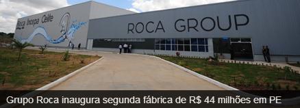 Grupo roca inaugura segunda f brica em pe desenvolvimento for Fabrica de sanitarios roca